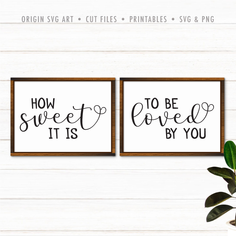 How Sweet It Is To Be Loved By You SVG