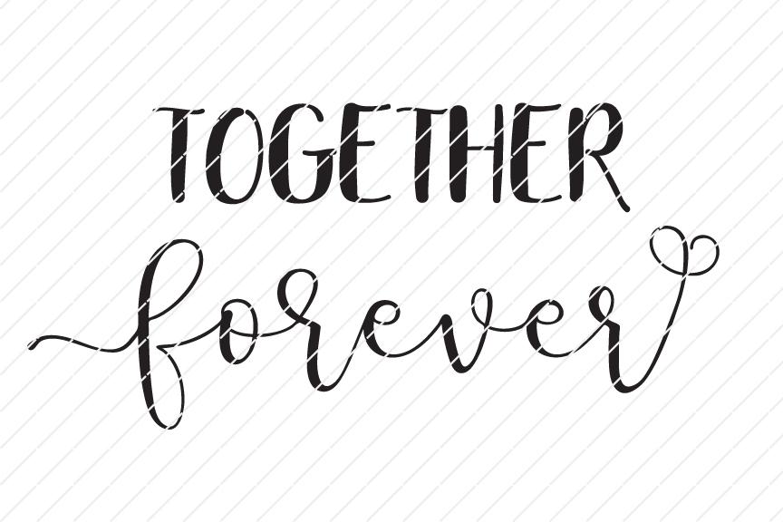 Together Forever SVG