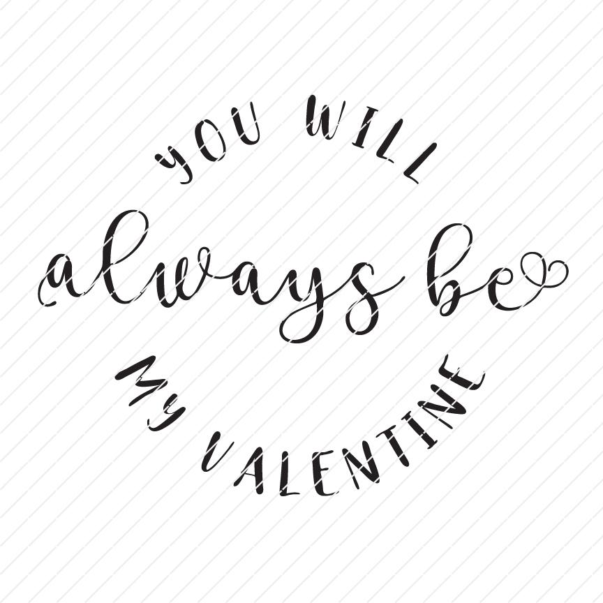 You Always Be My Valentine SVG