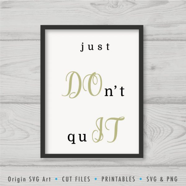 Just Don't Quit, Just Do It SVG