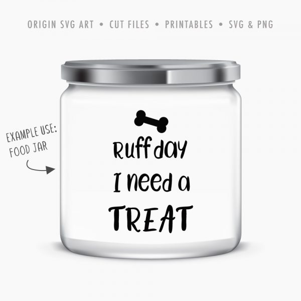 dog-treat-jar-01-ruff-day-i-need-a-treat svg