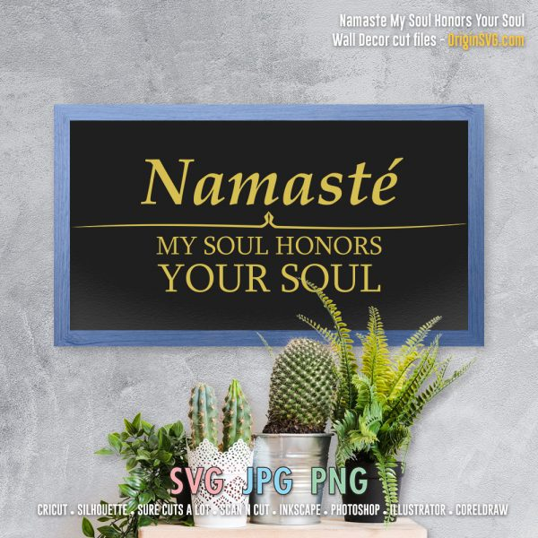 Namaste My Soul Honor Your Soul