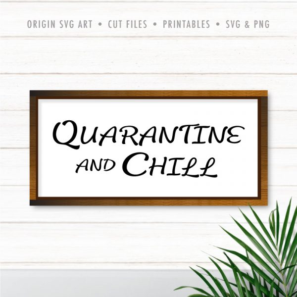 Quarantine And Chill SVG