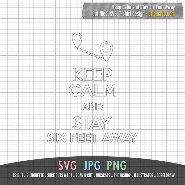 Keep Calm and Stay Six Feet Away