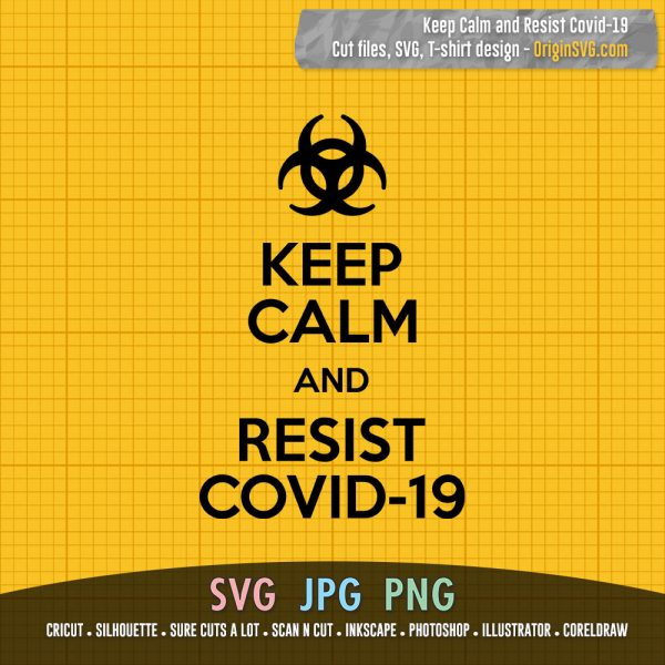 Keep Calm and Resist Covid-19