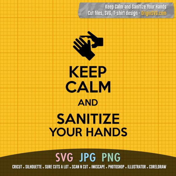 Keep Calm and Sanitize Your Hands