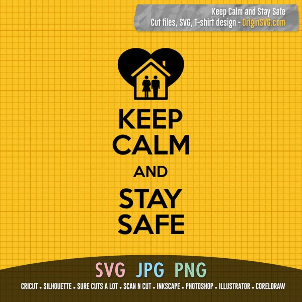 Keep Calm and Stay Safe