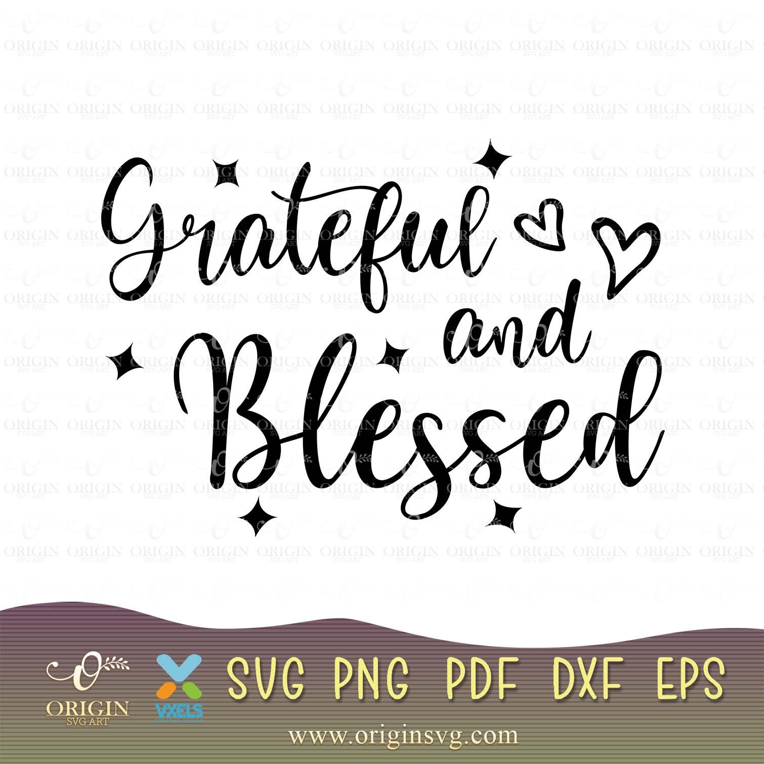 Grateful And Blessed Svg Cut File Dxf Png Origin Svg Art