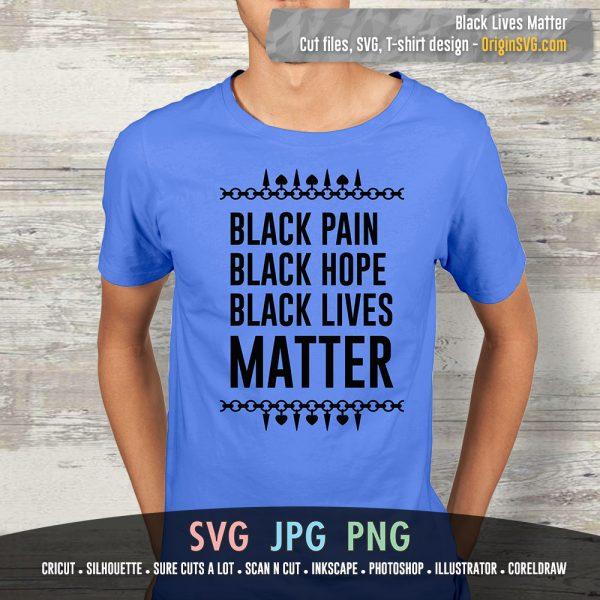 Black Pain Black Hope Black Lives Matter SVG
