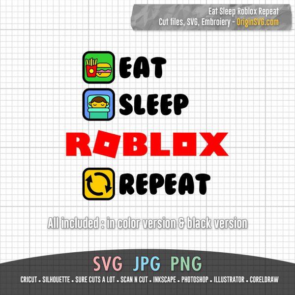 Eat Sleep Roblox Repeat SVG Cut files